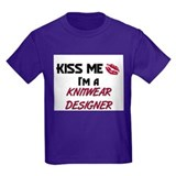Kiss Me I'm a KNITWEAR DESIGNER T