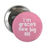 grace's new big sis button Button