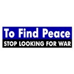 To Find Peace (bumper sticker)