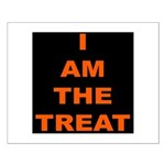 I AM THE TREAT (BLK) Small Poster