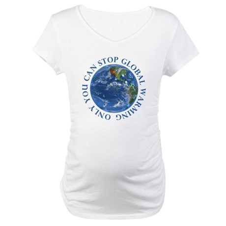 Stop Global Warming Ecology Maternity T-Shirt