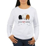 Nothin' Butt Herding Women's Long Sleeve T-Shirt