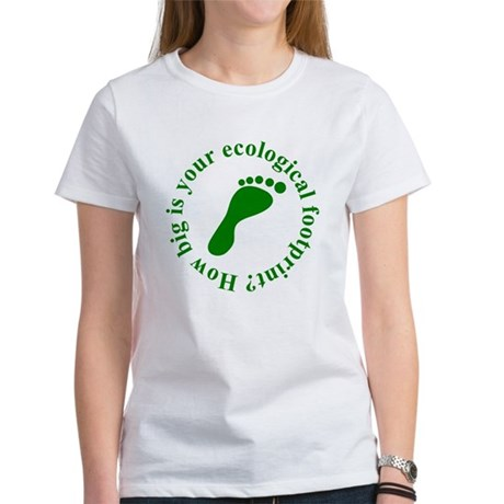 Ecological Footprint Ecology Women's T-Shirt