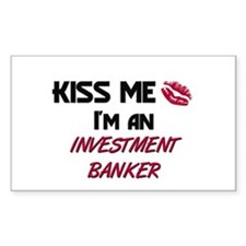 Kiss Me I'm a INVESTMENT BANKER Sticker (Rectangul