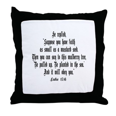 Luke 17:6 NIRV Throw Pillow