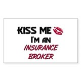Kiss Me I'm a INSURANCE BROKER Sticker (Rectangula