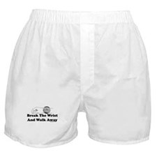 Break The Wrist And Walk Away Boxer Shorts