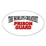 """The World's Greatest Prison Guard"" Oval Decal"