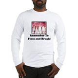 Remember To Floss And Brush Long Sleeve T-Shirt