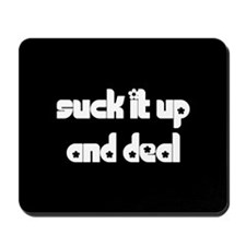 Suck it up Mousepad