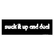 Suck it up Bumper Bumper Sticker