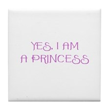 Yes, I am a Princess Tile Coaster