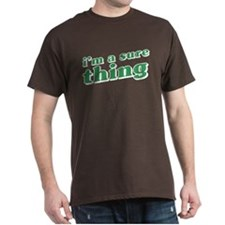 I'm a Sure Thing T-Shirt