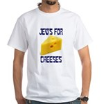Jews for Cheeses White T-Shirt