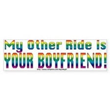My Other Ride is Your Boyfriend Bumper Bumper Sticker