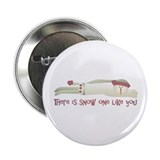 "Snow One Like You 2.25"" Button (10 pack)"