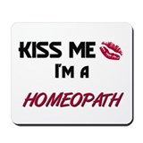 Kiss Me I'm a HOMEOPATH Mousepad