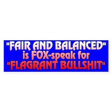 FAIR AND BALANCED - Bumper Bumper Sticker