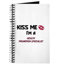 Kiss Me I'm a HEALTH PROMOTION SPECIALIST Journal