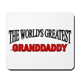 """The World's Greatest Granddaddy"" Mousepad"