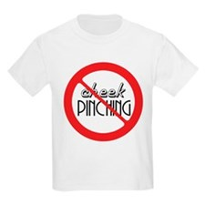 No Cheek Pinching! T-Shirt