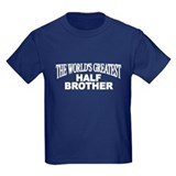"""The World's Greatest Half Brother"" T"
