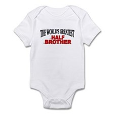 """The World's Greatest Half Brother"" Infant Bodysui"