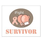 I Fight Breast Cancer Survivor Small Poster