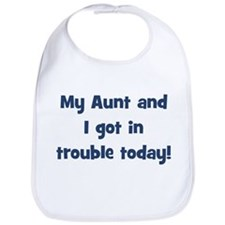 My Aunt and I got in trouble  Bib