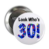 Look Who's 30 Birthday Button