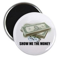 SHOW ME THE MONEY Magnet