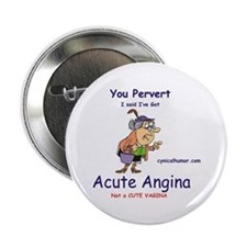 Acute angina, a cute vagina Button