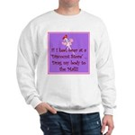 If I keel over shopping... Sweatshirt