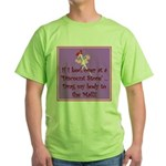 If I keel over shopping... Green T-Shirt