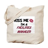 Kiss Me I'm a FACILITIES MANAGER Tote Bag