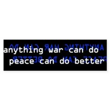 Peace Can Do Better Bumper Bumper Sticker