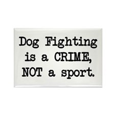 Dog Fighting is a Crime Rectangle Magnet (10 pack)