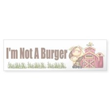 I'm Not A Burger Bumper Bumper Sticker