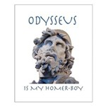 Odysseus Is My Homer-Boy Small Poster