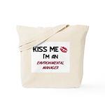 Kiss Me I'm a ENVIRONMENTAL MANAGER Tote Bag