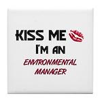 Kiss Me I'm a ENVIRONMENTAL MANAGER Tile Coaster