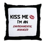 Kiss Me I'm a ENVIRONMENTAL MANAGER Throw Pillow