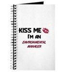 Kiss Me I'm a ENVIRONMENTAL MANAGER Journal