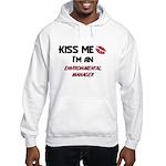 Kiss Me I'm a ENVIRONMENTAL MANAGER Hooded Sweatsh