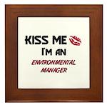 Kiss Me I'm a ENVIRONMENTAL MANAGER Framed Tile