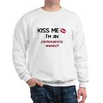 Kiss Me I'm a ENVIRONMENTAL MANAGER Sweatshirt