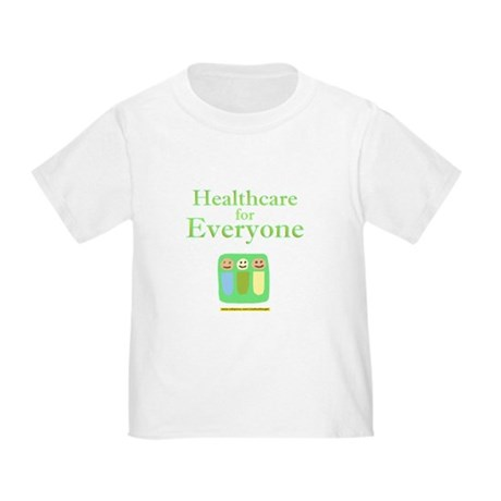 Healthcare for everyone Toddler T-Shirt