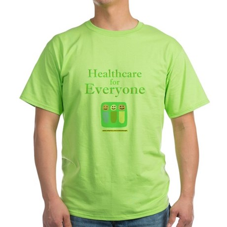 Healthcare for everyone Green T-Shirt