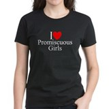 """I Love (Heart) Promiscuous Girls"" Tee"