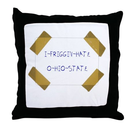 I Friggin Hate Ohio State Throw Pillow